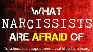 What Narcissists Fear